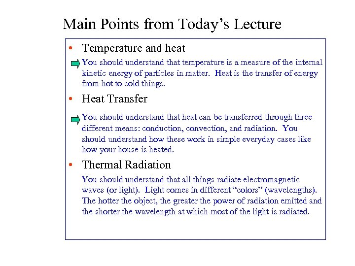 Main Points from Today's Lecture • Temperature and heat You should understand that temperature