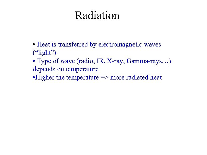 """Radiation • Heat is transferred by electromagnetic waves (""""light"""") • Type of wave (radio,"""