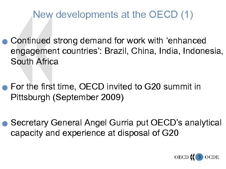New developments at the OECD (1) n n n Continued strong demand for work