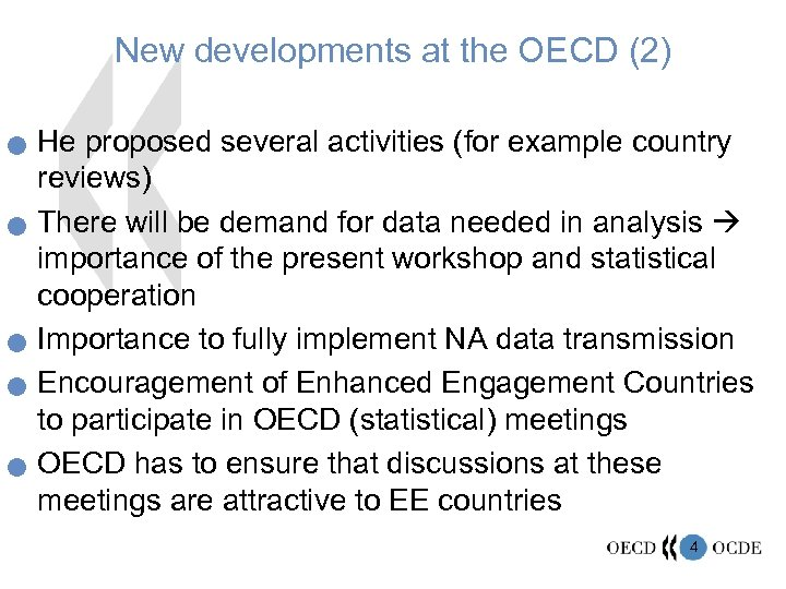 New developments at the OECD (2) n n n He proposed several activities (for