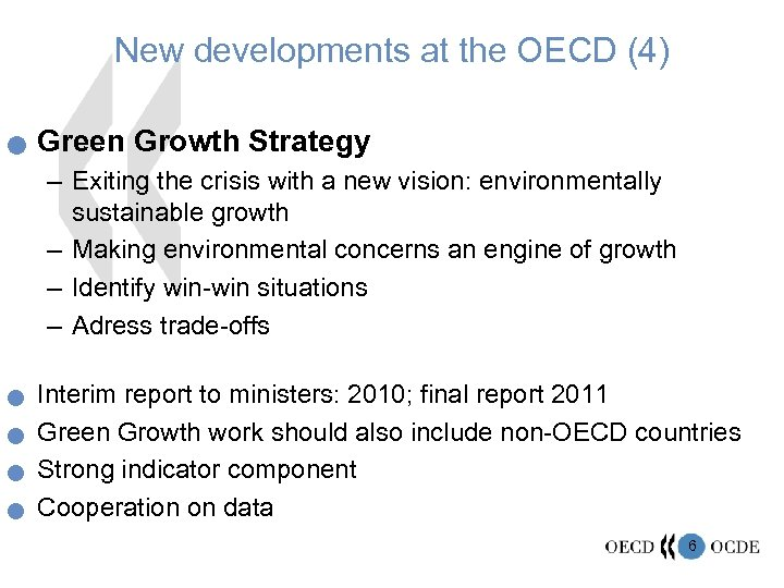 New developments at the OECD (4) n Green Growth Strategy – Exiting the crisis