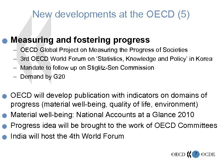 New developments at the OECD (5) n Measuring and fostering progress – – n