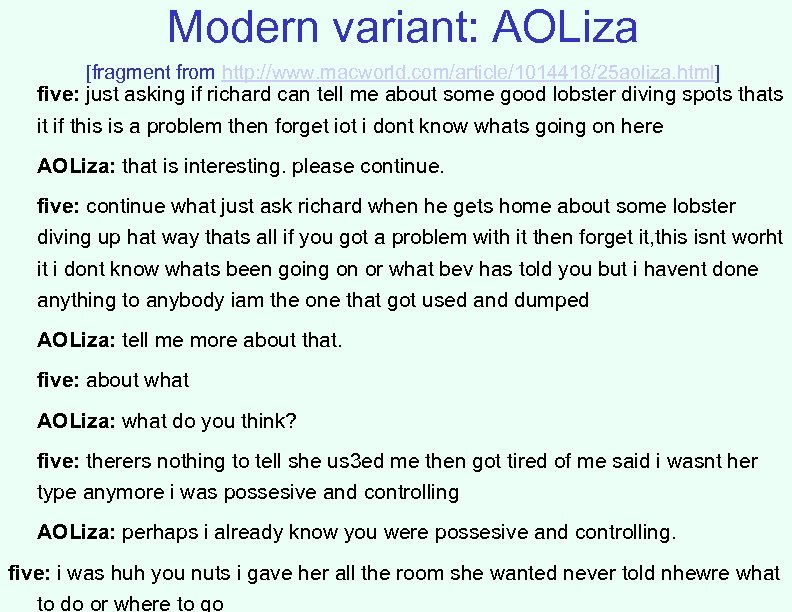 Modern variant: AOLiza [fragment from http: //www. macworld. com/article/1014418/25 aoliza. html] five: just asking