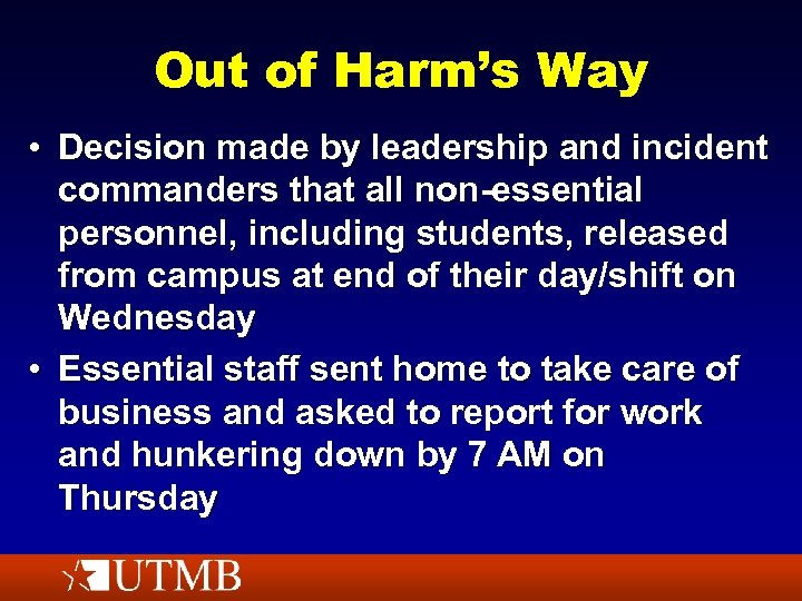 Out of Harm's Way • Decision made by leadership and incident commanders that all