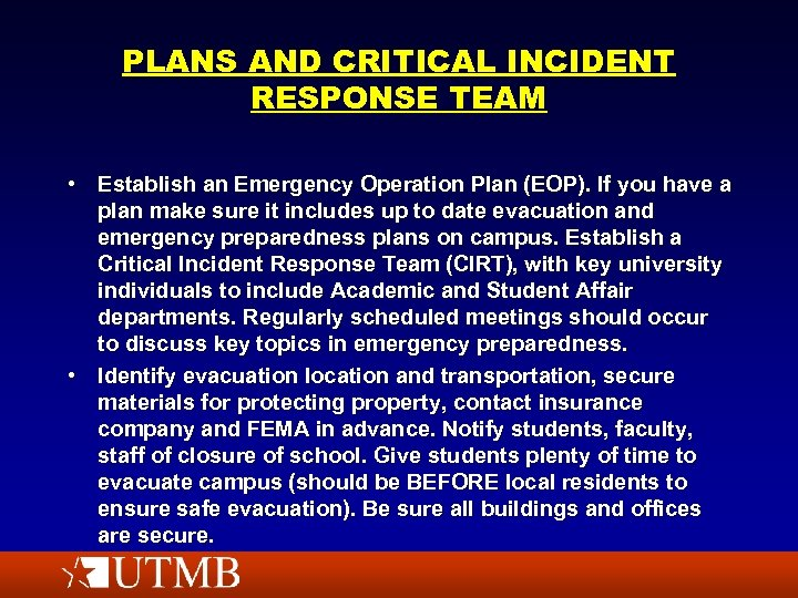 PLANS AND CRITICAL INCIDENT RESPONSE TEAM • Establish an Emergency Operation Plan (EOP). If