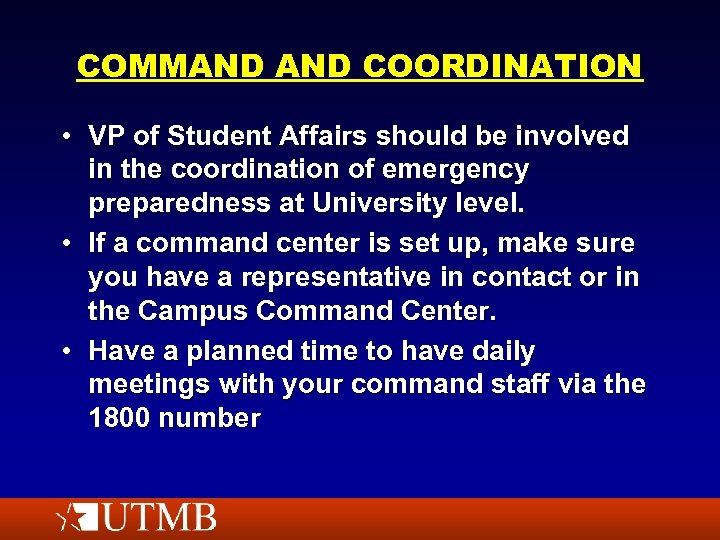 COMMAND COORDINATION • VP of Student Affairs should be involved in the coordination of