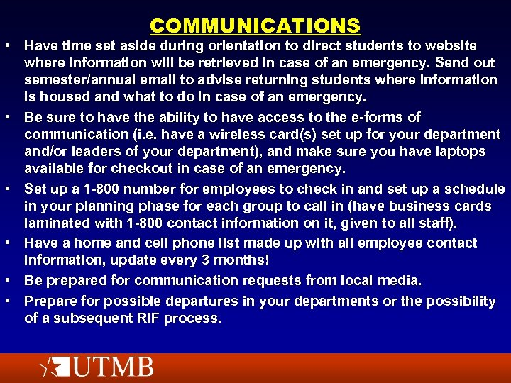 COMMUNICATIONS • Have time set aside during orientation to direct students to website where