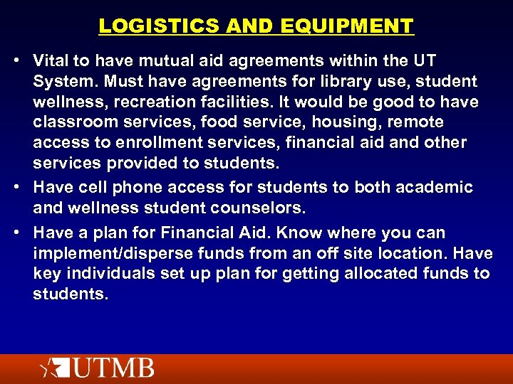 LOGISTICS AND EQUIPMENT • Vital to have mutual aid agreements within the UT System.