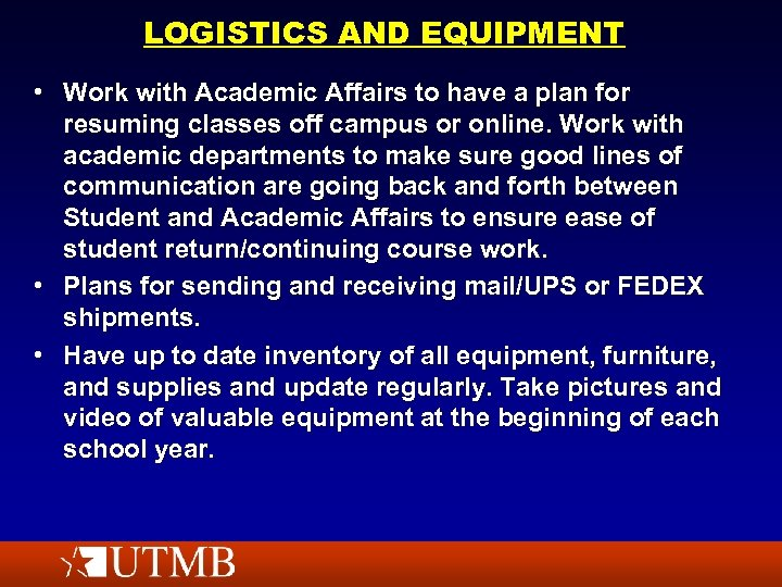 LOGISTICS AND EQUIPMENT • Work with Academic Affairs to have a plan for resuming