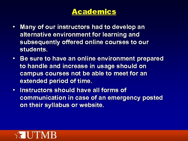 Academics • Many of our instructors had to develop an alternative environment for learning