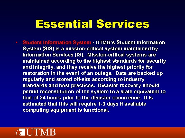 Essential Services • Student Information System - UTMB's Student Information System (SIS) is a