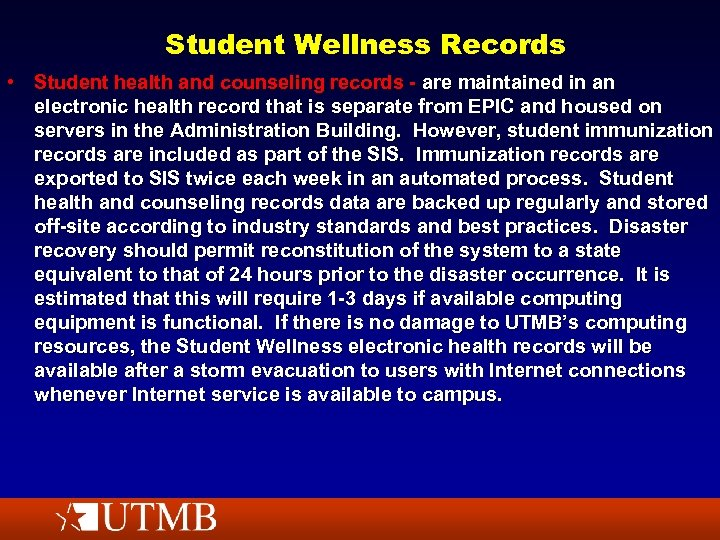 Student Wellness Records • Student health and counseling records - are maintained in an