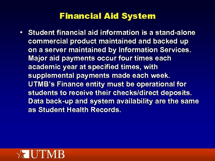 Financial Aid System • Student financial aid information is a stand-alone commercial product maintained