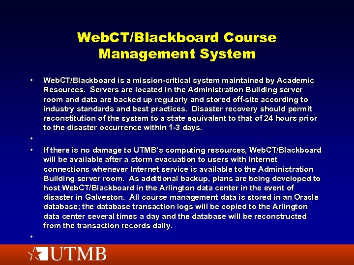 Web. CT/Blackboard Course Management System • • Web. CT/Blackboard is a mission-critical system maintained