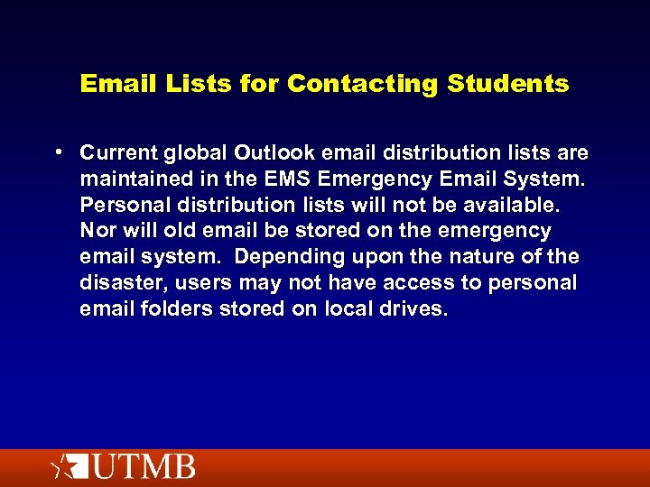 Email Lists for Contacting Students • Current global Outlook email distribution lists are maintained