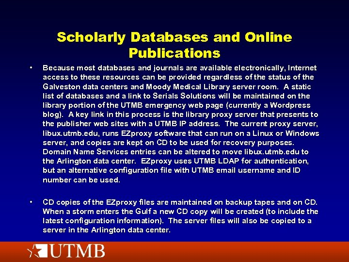 Scholarly Databases and Online Publications • • Because most databases and journals are available