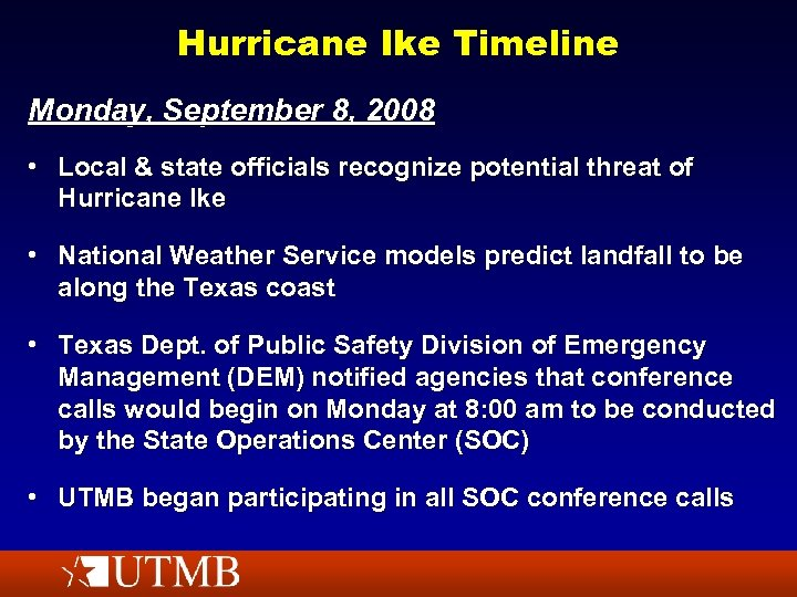 Hurricane Ike Timeline Monday, September 8, 2008 • Local & state officials recognize potential