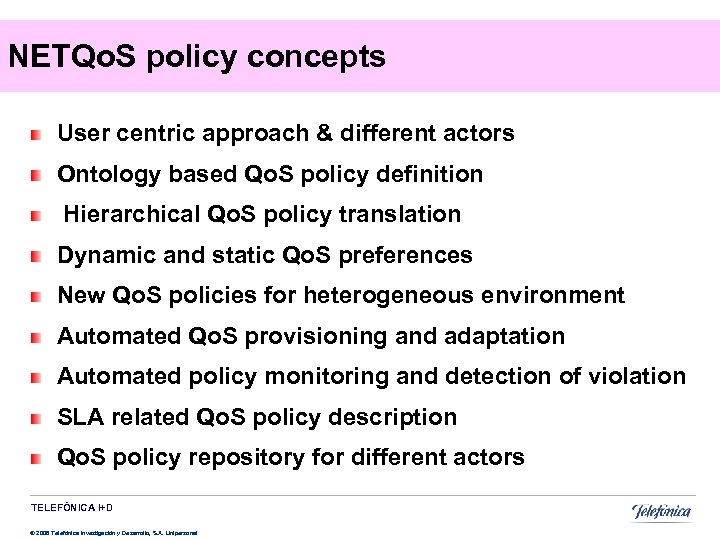 NETQo. S policy concepts User centric approach & different actors Ontology based Qo. S