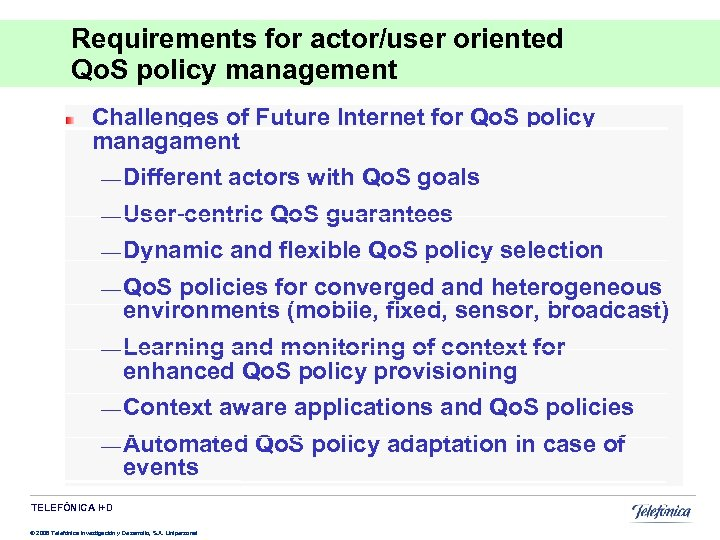 Requirements for actor/user oriented Qo. S policy management Challenges of Future Internet for Qo.