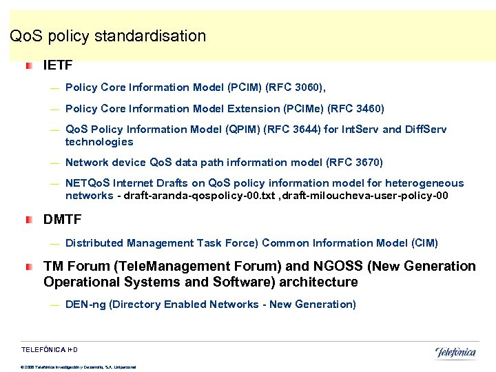 Qo. S policy standardisation IETF — Policy Core Information Model (PCIM) (RFC 3060), —