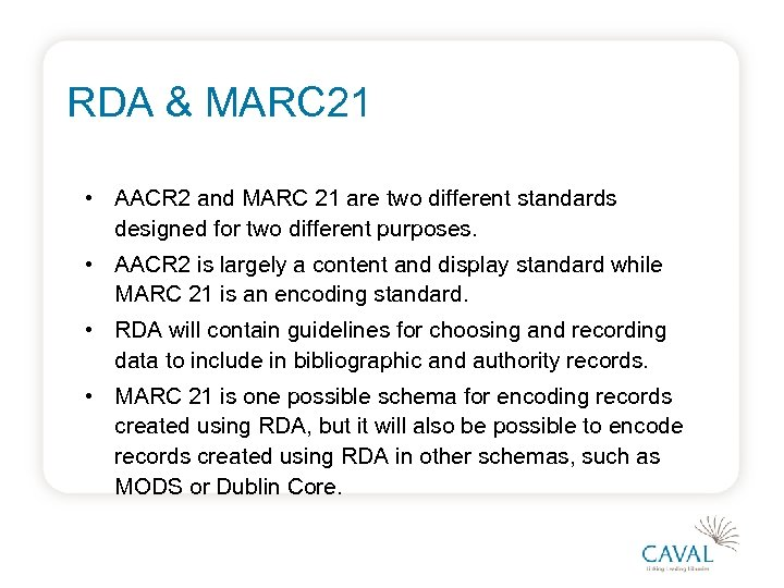 RDA & MARC 21 • AACR 2 and MARC 21 are two different standards