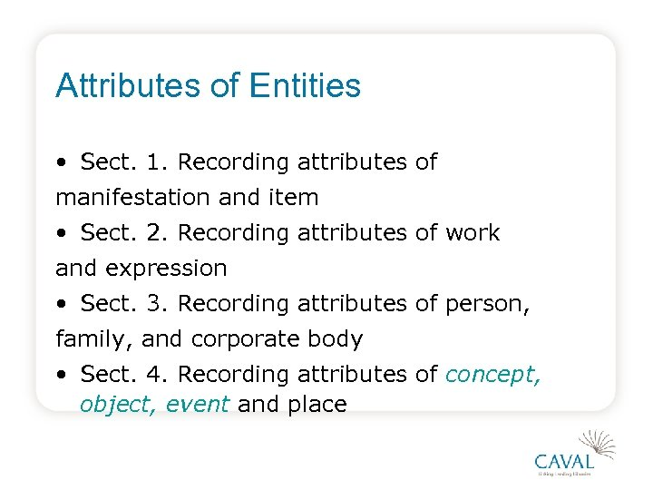 Attributes of Entities • Sect. 1. Recording attributes of manifestation and item • Sect.