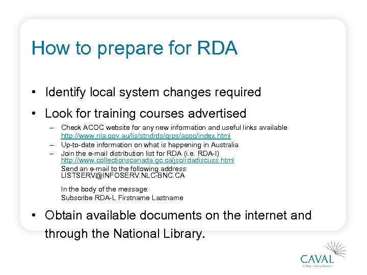 How to prepare for RDA • Identify local system changes required • Look for