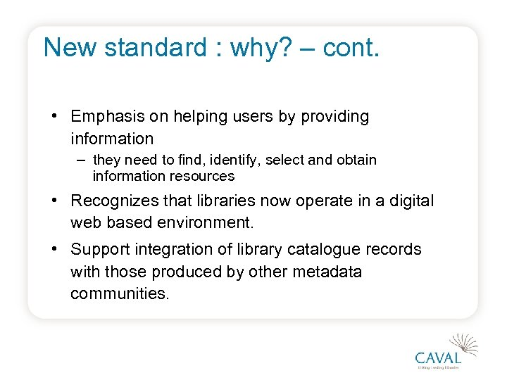 New standard : why? – cont. • Emphasis on helping users by providing information