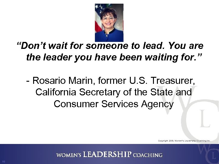 """Don't wait for someone to lead. You are the leader you have been waiting"