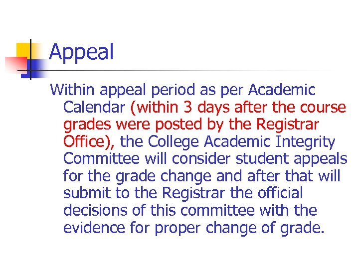 Appeal Within appeal period as per Academic Calendar (within 3 days after the course