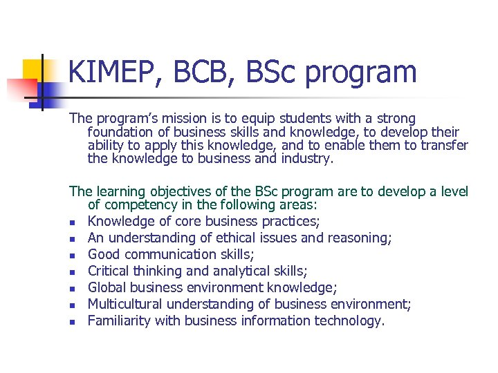 KIMEP, BCB, BSc program The program's mission is to equip students with a strong