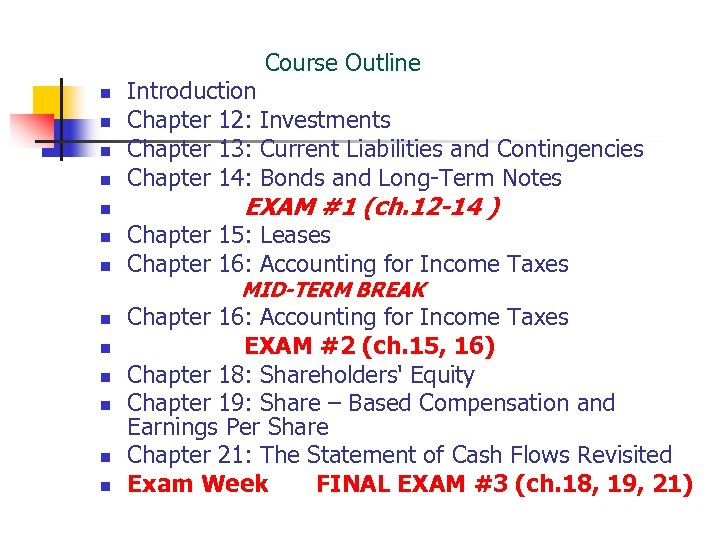 Course Outline n n n n Introduction Chapter 12: Investments Chapter 13: Current Liabilities