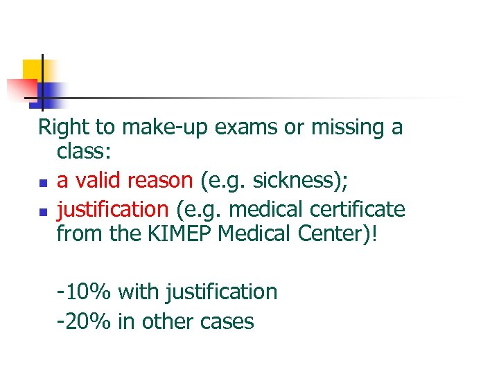 Right to make-up exams or missing a class: n a valid reason (e. g.