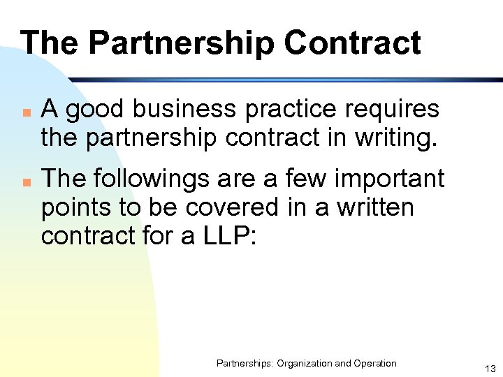 The Partnership Contract n n A good business practice requires the partnership contract in