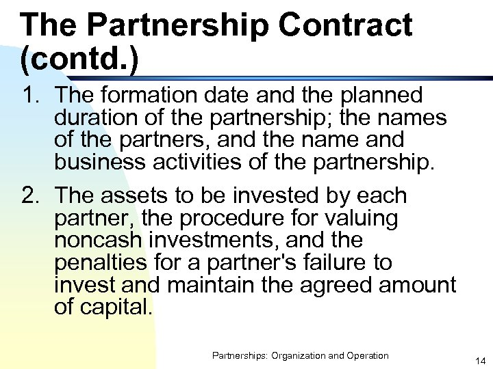 The Partnership Contract (contd. ) 1. The formation date and the planned duration of