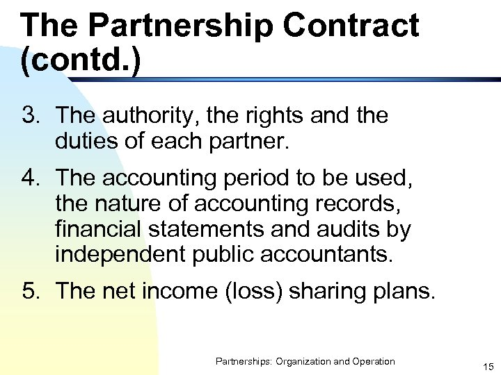 The Partnership Contract (contd. ) 3. The authority, the rights and the duties of