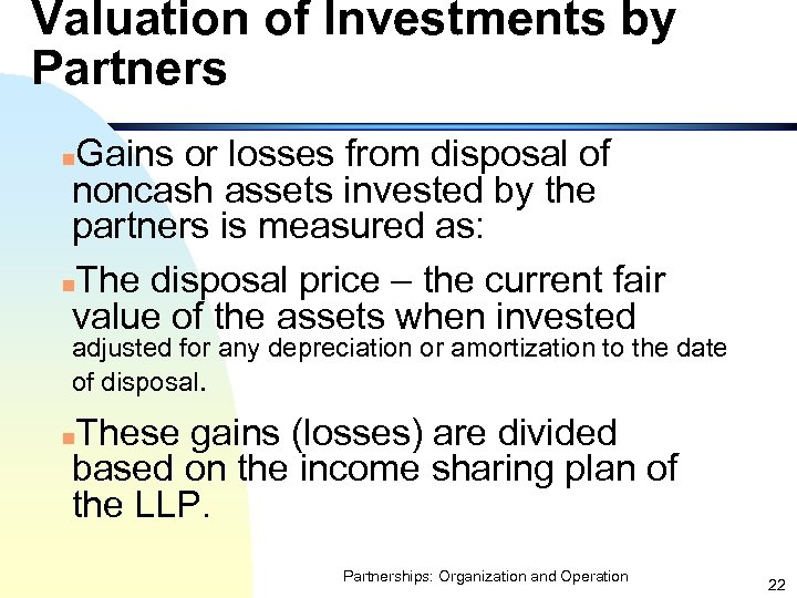 Valuation of Investments by Partners Gains or losses from disposal of noncash assets invested