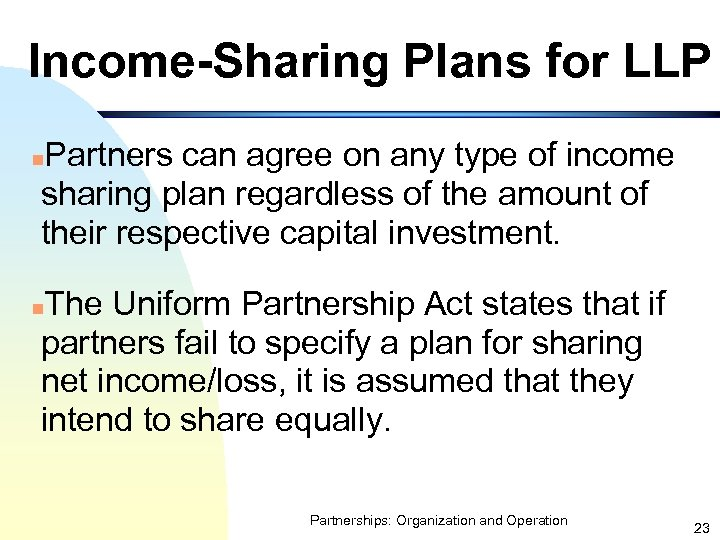 Income-Sharing Plans for LLP Partners can agree on any type of income sharing plan