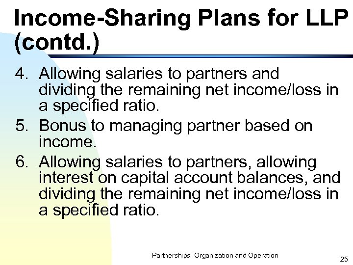 Income-Sharing Plans for LLP (contd. ) 4. Allowing salaries to partners and dividing the
