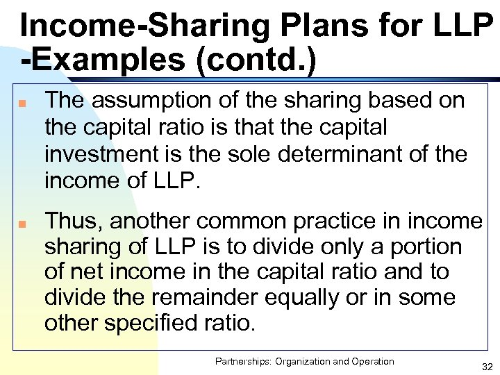 Income-Sharing Plans for LLP -Examples (contd. ) n n The assumption of the sharing