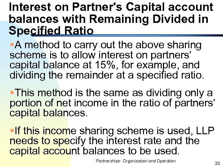 Interest on Partner's Capital account balances with Remaining Divided in Specified Ratio §A method