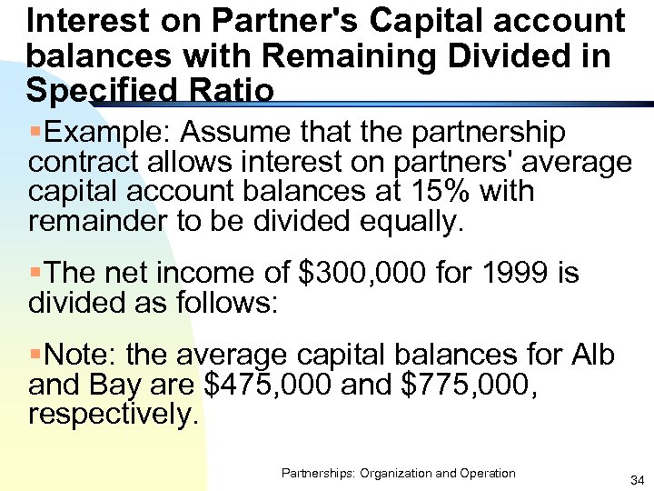 Interest on Partner's Capital account balances with Remaining Divided in Specified Ratio §Example: Assume