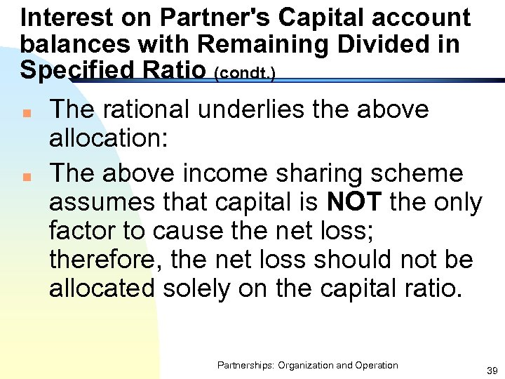 Interest on Partner's Capital account balances with Remaining Divided in Specified Ratio (condt. )