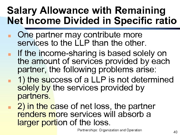 Salary Allowance with Remaining Net Income Divided in Specific ratio n n One partner