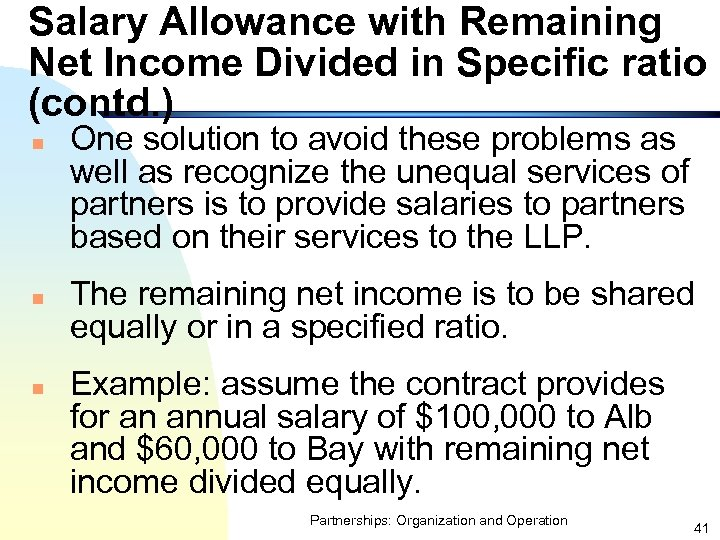 Salary Allowance with Remaining Net Income Divided in Specific ratio (contd. ) n n