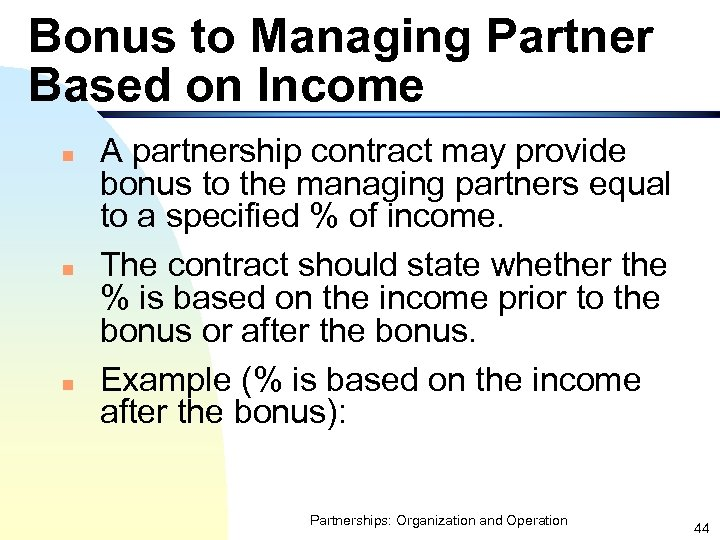 Bonus to Managing Partner Based on Income n n n A partnership contract may