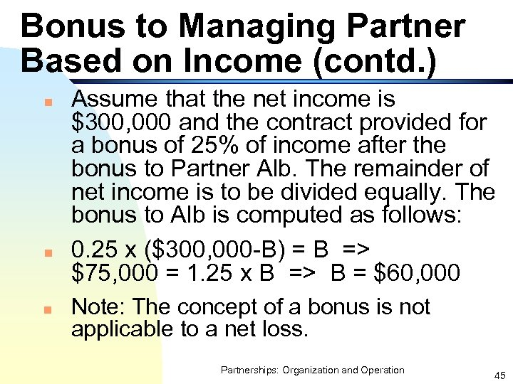 Bonus to Managing Partner Based on Income (contd. ) n n n Assume that
