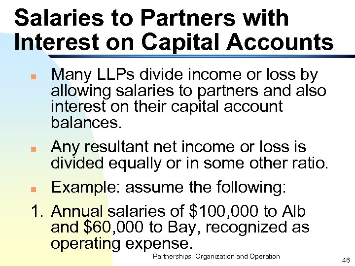 Salaries to Partners with Interest on Capital Accounts Many LLPs divide income or loss