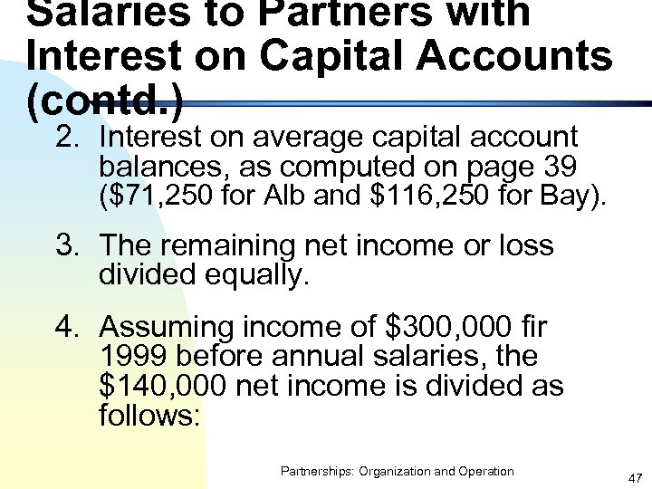 Salaries to Partners with Interest on Capital Accounts (contd. ) 2. Interest on average