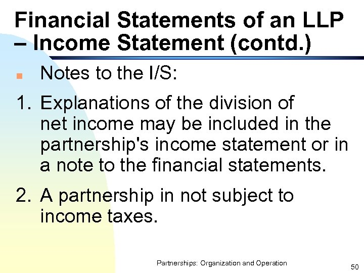 Financial Statements of an LLP – Income Statement (contd. ) n Notes to the